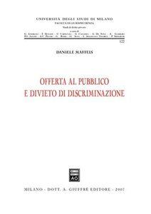 Libro Offerta al pubblico e divieto di discriminazione Daniele Maffeis