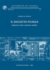 Il soggetto plurale. Regolazione sociale e mediazione simbolica