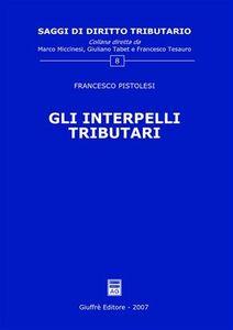 Libro Gli interpelli tributari Francesco Pistolesi