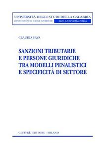 Libro Sanzioni tributarie e persone giuridiche tra modelli penalistici e specificità di settore Claudia Fava