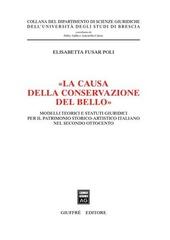 «La causa della conservazione del bello». Modelli teorici e statuti giuridici per il patrimonio storico-artistico italiano nel secondo Ottocento