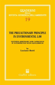 Libro The precautionary principle in environmental law. Neither arbitrary nor capricious if interpreted with equilibrium