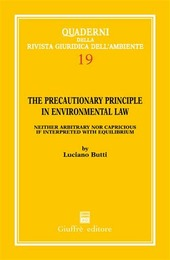 The precautionary principle in environmental law. Neither arbitrary nor capricious if interpreted with equilibrium