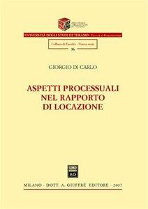 Libro Aspetti processuali nel rapporto di locazione Giorgio Di Carlo