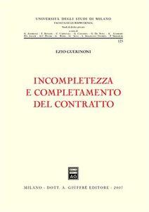 Libro Incompletezza e completamento del contratto Ezio Guerinoni