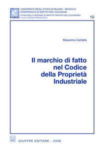 Libro Il marchio di fatto nel codice della proprietà industriale Massimo Cartella