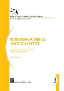 Foto Cover di European Juvenile Justice Systems. Vol. 1, Libro di  edito da Giuffrè