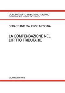 Libro La compensazione nel diritto tributario Sebastiano M. Messina