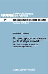 Un nuovo approccio sistemico per le strategie aziendali. Un contributo per lo sviluppo dei distretti produttivi