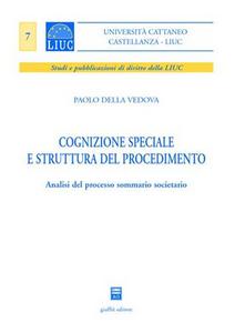Libro Cognizione speciale e struttura del procedimento. Analisi del processo sommario societario Paolo Della Vedova