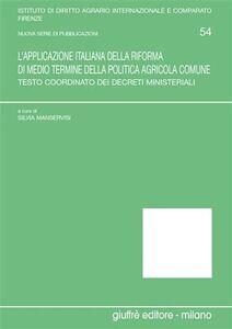 Libro L' applicazione italiana della riforma di medio termine della politica agricola comune. Testo coordinato dei decreti ministeriali