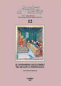Foto Cover di Il condominio negli edifici tra realità e personalità. Atti del Convegno di studi (Bologna, 7-8 ottobre 2005), Libro di  edito da Giuffrè