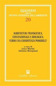 Foto Cover di Agricoltura transgenica, convenzionale e biologica: verso una coesistenza possibile? Atti del 1° Convegno internazionale di studi (Roma, 2 marzo 2005), Libro di  edito da Giuffrè
