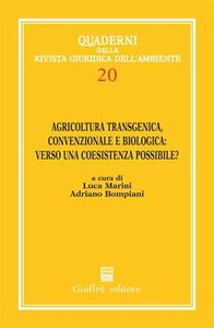 Libro Agricoltura transgenica, convenzionale e biologica: verso una coesistenza possibile? Atti del 1° Convegno internazionale di studi (Roma, 2 marzo 2005)