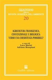 Agricoltura transgenica, convenzionale e biologica: verso una coesistenza possibile? Atti del 1º Convegno internazionale di studi (Roma, 2 marzo 2005)