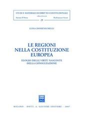 Le regioni nella costituzione europea. Elogio delle virtù nascoste della consultazione