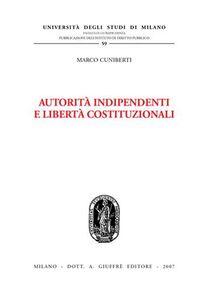 Libro Autorità indipendenti e libertà costituzionali Marco Cuniberti