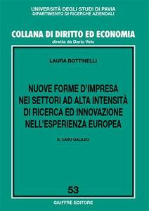 Libro Nuove forme d'impresa nei settori ad alta intensità di ricerca ed innovazione nell'esperienza europea. Il caso Galileo Laura Bottinelli