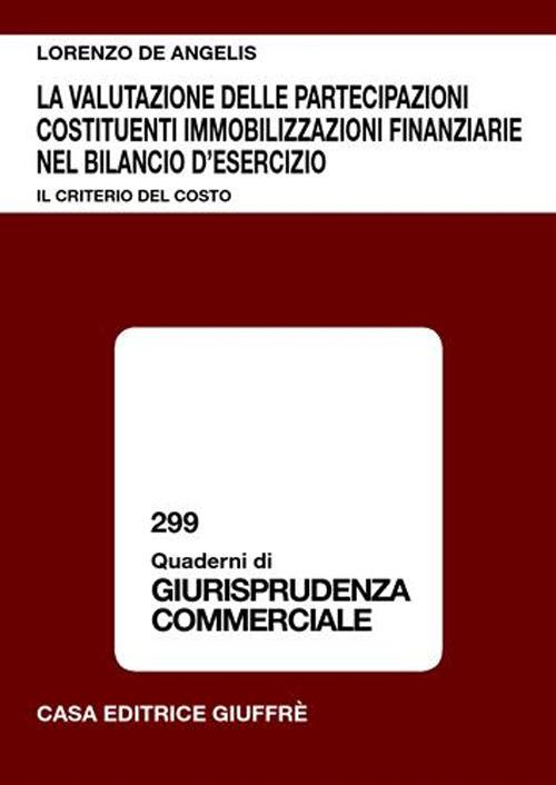 La valutazione delle partecipazioni costituenti immobilizzazioni finanziarie nel bilancio d'esercizio. Il criterio del costo
