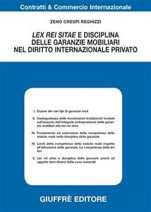 Libro Lex rei sitae e disciplina delle garanzie mobiliari nel diritto internazionale privato Zeno Crespi Reghizzi
