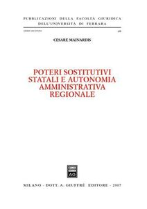 Foto Cover di Poteri sostitutivi statali e autonomia amministrativa regionale, Libro di Cesare Mainardis, edito da Giuffrè