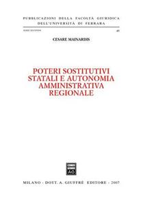 Libro Poteri sostitutivi statali e autonomia amministrativa regionale Cesare Mainardis