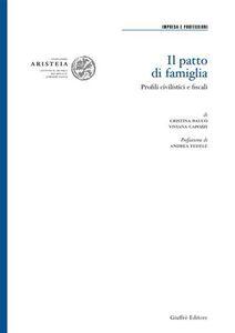 Libro Il patto di famiglia. Profili civilistici e fiscali Cristina Bauco , Viviana Capozzi