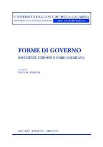 Libro Forme di governo. Esperienze europee e nord-americana