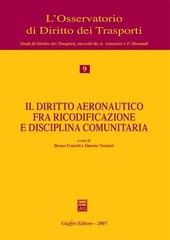 Il diritto aeronautico fra ricodificazione e disciplina comunitaria