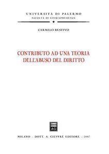 Libro Contributo ad una teoria dell'abuso del diritto Carmelo Restivo