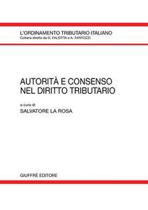 Foto Cover di Autorità e consenso nel diritto tributario, Libro di  edito da Giuffrè
