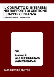 Libro Il conflitto di interessi nei rapporti di gestione e rappresentanza. Atti del Convegno (Pavia, 13-14 ottobre 2006)