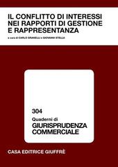 Il conflitto di interessi nei rapporti di gestione e rappresentanza. Atti del Convegno (Pavia, 13-14 ottobre 2006)