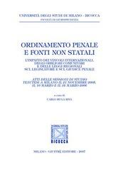 Ordinamento penale e fonti non statali. L'impatto dei vincoli internazionali, degli obblighi comunitari e delle leggi regionali sul legislatore e sul giudice penale