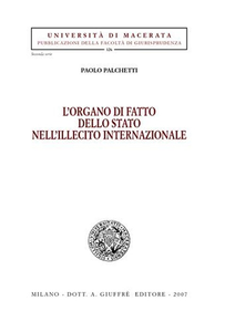 Libro L' organo di fatto dello Stato nell'illecito internazionale Paolo Palchetti