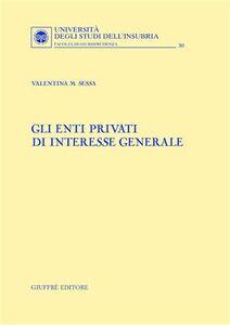 Libro Gli enti privati di interesse generale Valentina M. Sessa