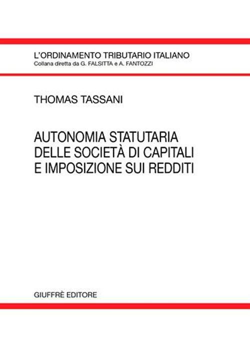 Autonomia statutaria delle società di capitali e imposizione sui redditi