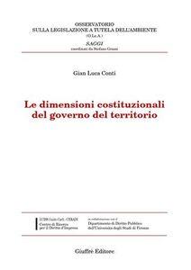 Libro Le dimensioni costituzionali del governo del territorio G. Luca Conti