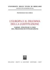 L' Europa e il dilemma della costituzione. Norme, strategie e crisi del processo di integrazione