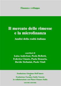 Libro Il mercato delle rimesse e la microfinanza. Analisi della realtà italiana