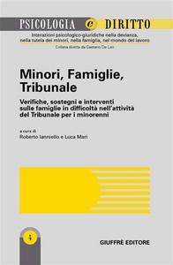 Libro Minori, famiglie, tribunale. Verifiche, sostegni e interventi sulle famiglie in difficoltà nell'attività del tribunale per i minorenni