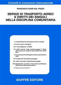 Foto Cover di Servizi di trasporto aereo e diritto dei singoli nella disciplina comunitaria, Libro di Francesco Rossi Dal Pozzo, edito da Giuffrè