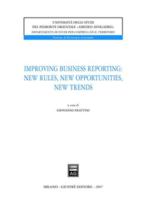 Libro Improving business reporting: new rules, new opportunities, new trends