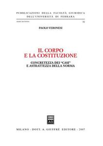 Libro Il corpo e la Costituzione. Concretezza dei «casi» e astrattezza della norma Paolo Veronesi