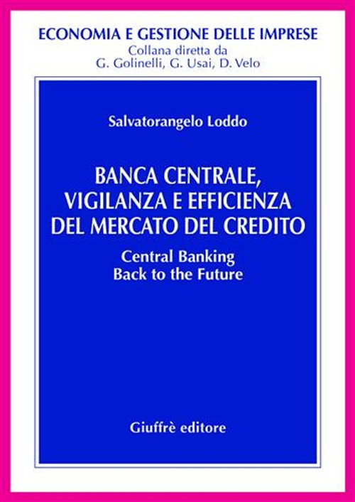 Banca centrale, vigilanza e efficienza del mercato del credito