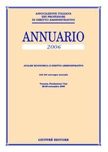Squillogame.it Annuario. Analisi economica e diritto amministrativo (2006). Atti del Convegno annuale (Venezia, 28-29 settembre 2006) Image