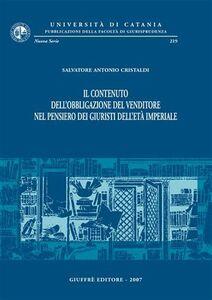 Libro Il contenuto dell'obbligazione del venditore nel pensiero dei giuristi dell'età imperiale Salvatore A. Cristaldi