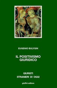 Foto Cover di Il positivismo giuridico, Libro di Eugenio Bulygin, edito da Giuffrè