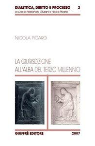 Libro La giurisdizione all'alba del terzo millennio Nicola Picardi