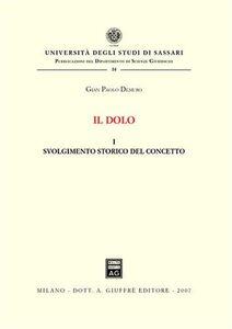 Libro Il dolo. Vol. 1: Svolgimento storico del concetto. G. Paolo Demuro